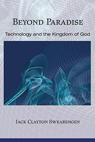 9781597528429: Beyond Paradise: Technology and the Kingdom of God