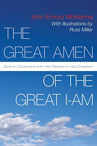 9781597528474: The Great AMEN of the Great I-AM: God in Covenant with His People in His Creation