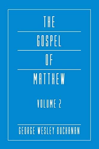 The Gospel of Matthew, Volume 2:: Buchanan, George Wesley