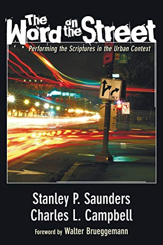 The Word on the Street: Performing the Scriptures in the Urban Context (1597528854) by Stanley P. Saunders