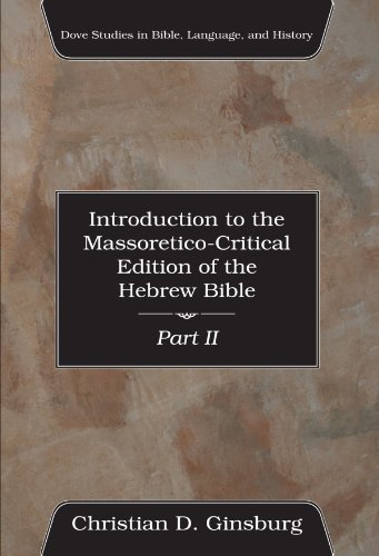 9781597528948: Introduction to the Massoretico-Critical Edition of the Hebrew Bible (Dove Studies in Bible, Language, and History) Part 2