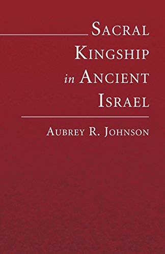 Sacral Kingship in Ancient Israel: (1597528978) by Johnson, Aubrey
