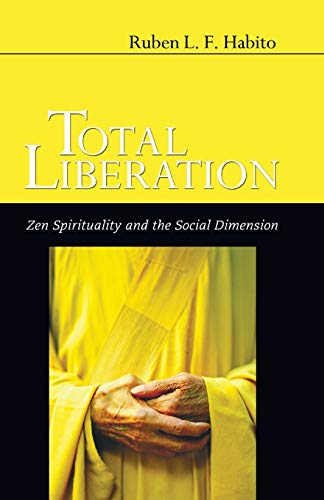 9781597528993: Total Liberation: Zen Spirituality and the Social Dimension