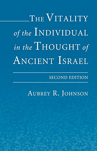 The Vitality of the Individual in the Thought of Ancient Israel: Second Edition (1597529001) by Johnson, Aubrey