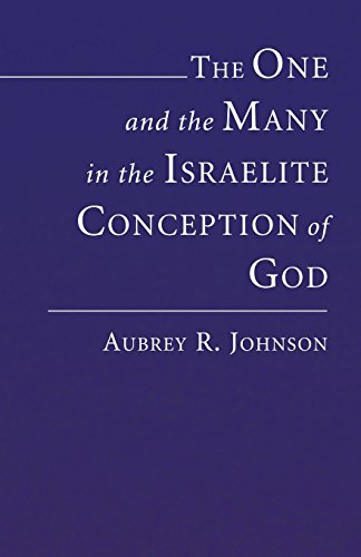 The One and the Many in the Israelite Conception of God: (1597529125) by Johnson, Aubrey