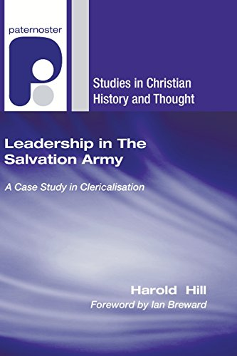 9781597529204: Leadership in The Salvation Army: A Case Study in Clericalisation (Studies in Christian History and Thought)