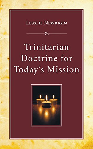 Trinitarian Doctrine for Today's Mission: (1597529249) by Lesslie Newbigin