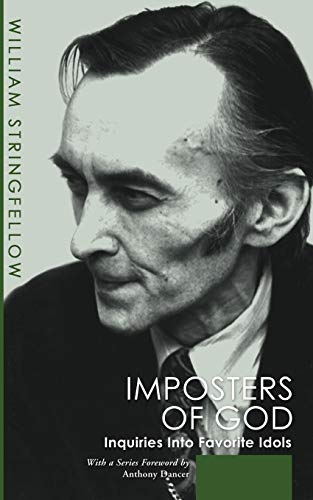 Imposters of God: Inquiries Into Favorite Idols: William Stringfellow