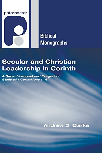 9781597529600: Secular and Christian Leadership in Corinth: A Socio-Historical and Exegetical Study of 1 Corinthians 1-6 (Paternoster Biblical Monographs)