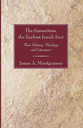 9781597529655: The Samaritans, the Earliest Jewish Sect: Their History, Theology and Literature