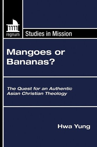9781597529723: Mangoes or Bananas?: The Quest for an Authentic Asian Christian Theology (Regnum Studies in Mission)
