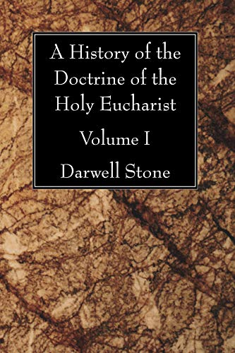 9781597529730: A History of the Doctrine of the Holy Eucharist