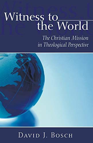 9781597529792: Witness To The World: The Christian Mission in Theological Perspective