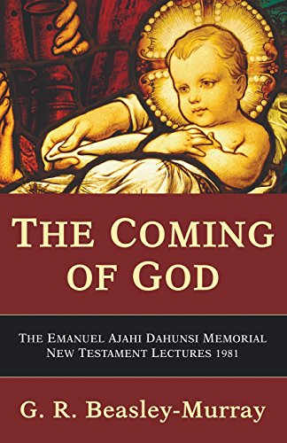 9781597529839: The Coming of God: The Emanuel Ajahi Dahunsi Memorial New Testament Lectures 1981
