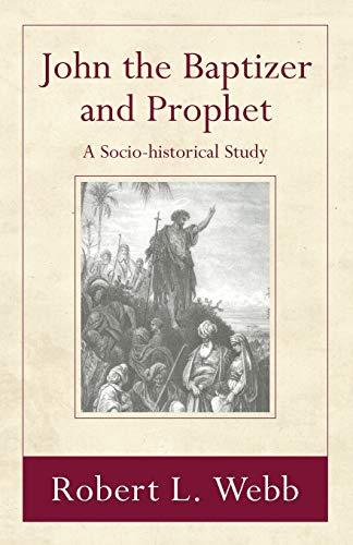 9781597529860: John the Baptizer and Prophet: A Sociohistorical Study