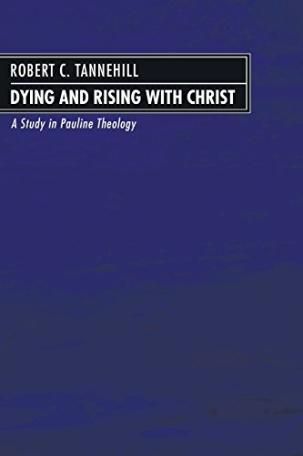 9781597529914: Dying and Rising with Christ: A Study in Pauline Theology
