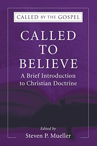 9781597529952: Called to Believe: A Brief Introduction to Christian Doctrine: (Called by the Gospel: Introductions to Christian History)