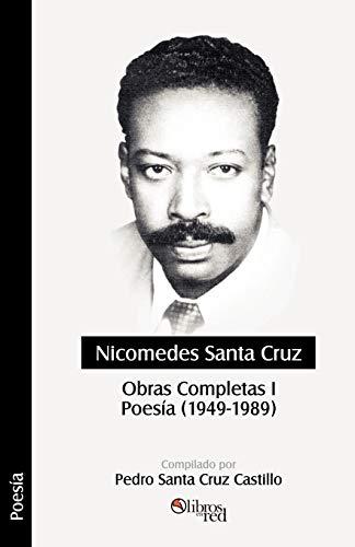 9781597540155: Nicomedes Santa Cruz. Obras Completas I. Poesia (1949 - 1989) (Spanish Edition)
