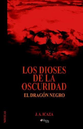 9781597540247: Los Dioses de La Oscuridad: El Dragon Negro
