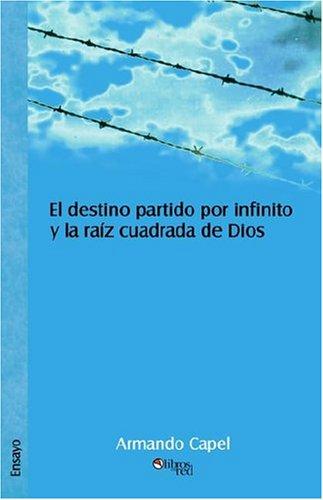9781597540278: El Destino Partido Por Infinito y La Raiz Cuadrada de Dios