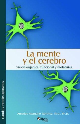 La Mente y El Cerebro. Visisn Organica,: Muntani Sanchez, Amadeo