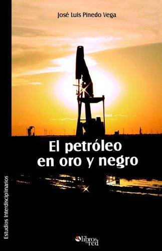 9781597540858: El Petroleo En Oro y Negro