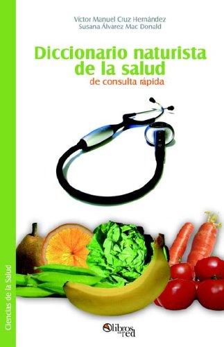 9781597540872: Diccionario Naturista de La Salud de Consulta Rapida