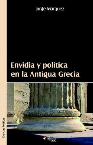 9781597540889: Envidia y Politica En La Antigua Grecia (Spanish Edition)