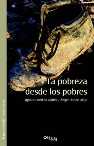 9781597541039: La Pobreza Desde Los Pobres (Spanish Edition)