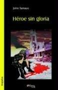 9781597541053: Heroe Sin Gloria