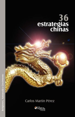 9781597541589: 36 Estrategias Chinas (Spanish Edition)
