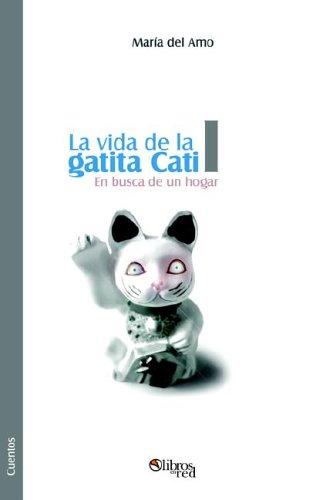 9781597541640: La Vida de La Gatita Cati I. En Busca de Un Hogar