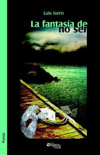9781597541848: La Fantasia de No Ser