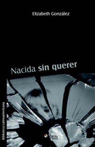9781597541961: Nacida Sin Querer