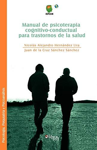 Manual de Psicoterapia Cognitivo-Conductual Para Trastornos de: Hernandez Lira, Nicolas