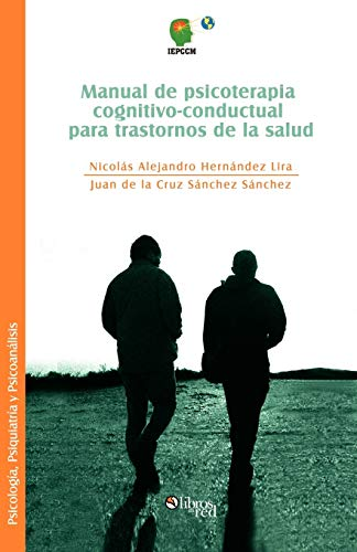 Manual de Psicoterapia Cognitivo-Conductual Para Trastornos de La Salud: Nicolas Alejandro ...