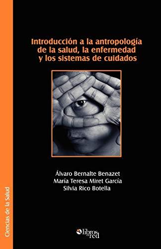 9781597542678: Introduccion a la Antropologia de La Salud, La Enfermedad y Los Sistemas de Cuidados (Spanish Edition)