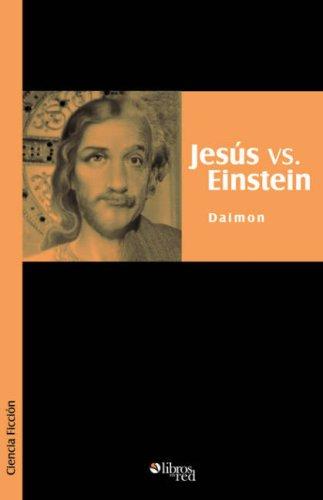 9781597542869: Jesus Vs. Einstein