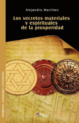 9781597542937: Los Secretos Materiales y Espirituales de La Prosperidad (Spanish Edition)