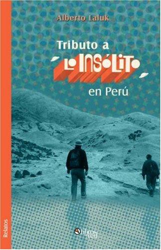 9781597543231: Tributo a Lo Insolito En Peru (Spanish Edition)