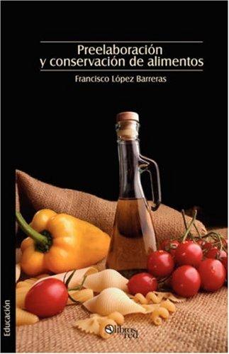 9781597543354: Preelaboracion y Conservacion de Alimentos