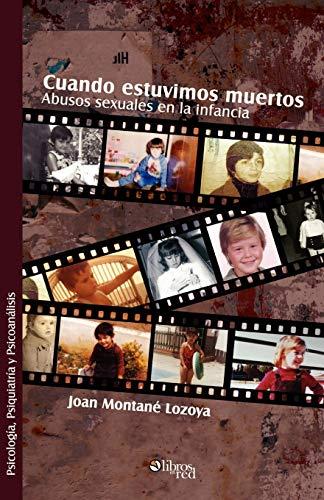 9781597543477: Cuando Estuvimos Muertos. Abusos Sexuales En La Infancia (Spanish Edition)