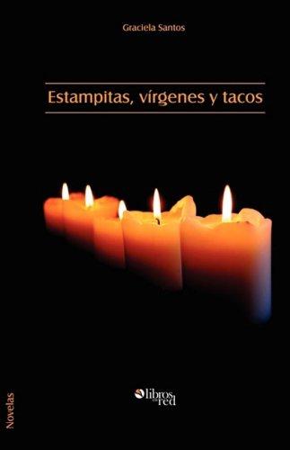 Estampitas, virgenes y tacos (Spanish Edition): Graciela Santos