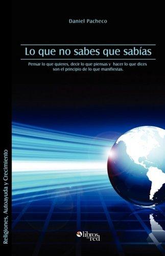 9781597544313: Lo Que No Sabes Que Sabias (Spanish Edition)