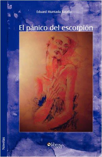 9781597544320: El Panico del Escorpion (Novelas) (Spanish Edition)