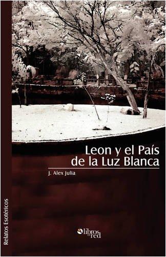 9781597544436: Leon y El Pais de La Luz Blanca (Spanish Edition)