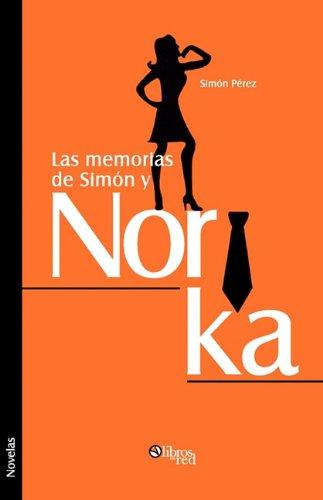 9781597545662: Las Memorias de Simon y Norika (Spanish Edition)