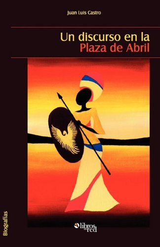 9781597545914: Un Discurso En La Plaza de Abril (Spanish Edition)