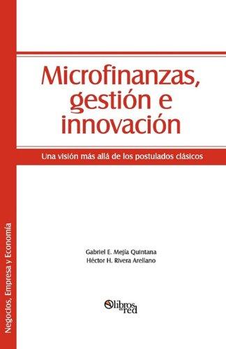 9781597546089: Microfinanzas, Gestion E Innovacion: Una Vision Mas Alla de Los Postulados Clasicos (Spanish Edition)