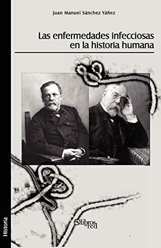 9781597546454: Las Enfermedades Infecciosas En La Historia Humana (Spanish Edition)
